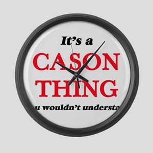 It's a Cason thing, you would Large Wall Clock