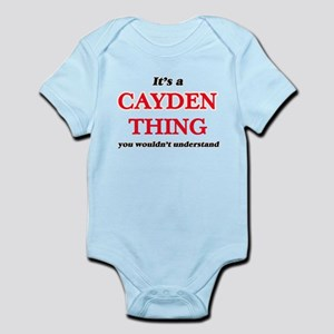 It's a Cayden thing, you wouldn' Body Suit