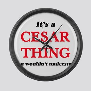 It's a Cesar thing, you would Large Wall Clock