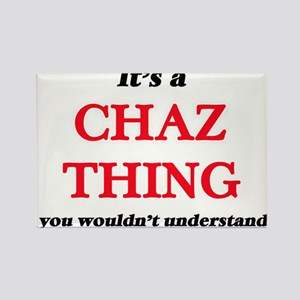 It's a Chaz thing, you wouldn't un Magnets