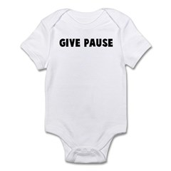 Give pause Infant Bodysuit