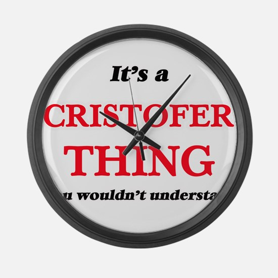 It's a Cristofer thing, you w Large Wall Clock