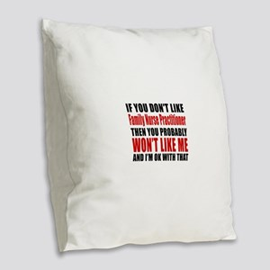 If You Do Not Like FAMILY NURS Burlap Throw Pillow