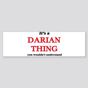 It's a Darian thing, you wouldn Bumper Sticker