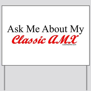 """""""Ask About My AMX"""" Yard Sign"""