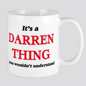 It's a Darren thing, you wouldn't und Mugs
