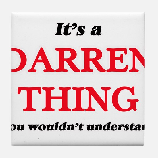 It's a Darren thing, you wouldn&# Tile Coaster