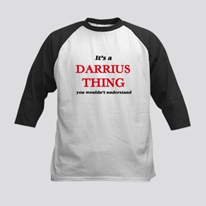 It's a Darrius thing, you woul Baseball Jersey