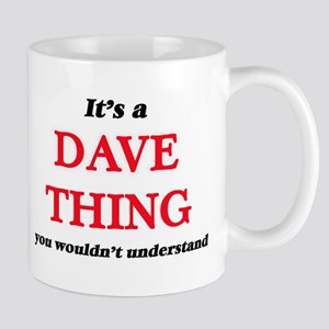 It's a Dave thing, you wouldn't under Mugs