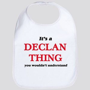It's a Declan thing, you wouldn't Baby Bib