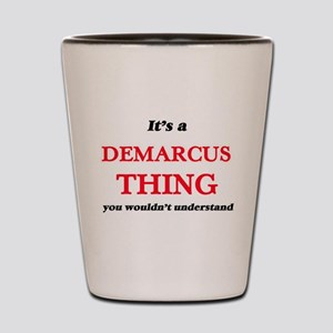 It's a Demarcus thing, you wouldn&# Shot Glass