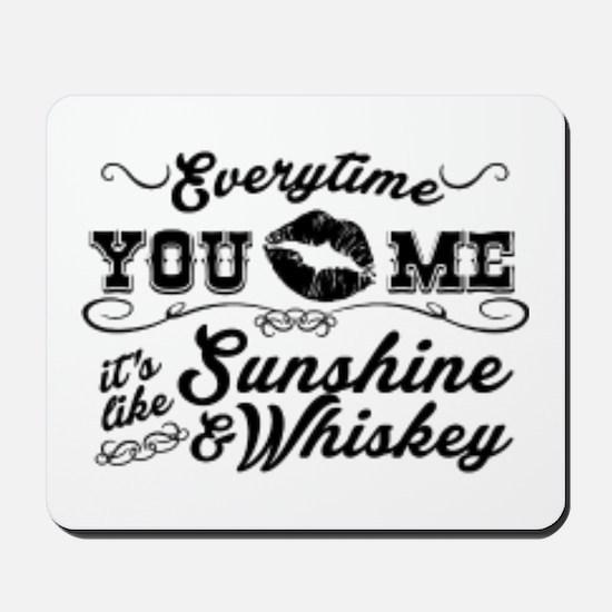 Kiss me- sunshine & whiskey Mousepad