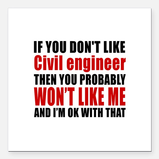 """If You Do Not Like Civil Square Car Magnet 3"""" x 3"""""""