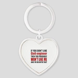 If You Do Not Like Civil engineer Heart Keychain