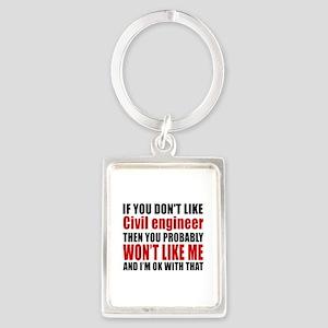 If You Do Not Like Civil enginee Portrait Keychain