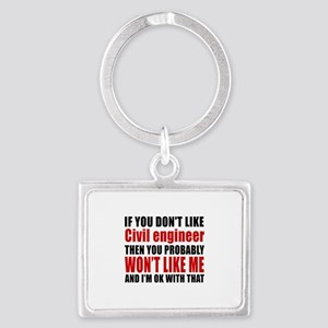 If You Do Not Like Civil engine Landscape Keychain