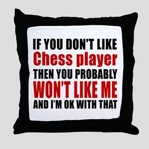 If You Do Not Like Chess player Throw Pillow