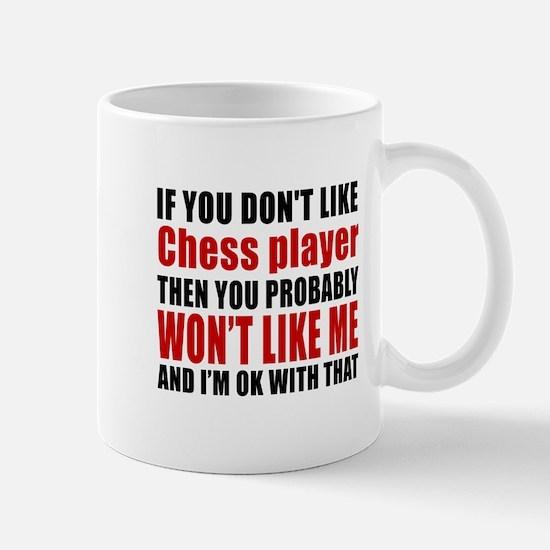 If You Do Not Like Chess player Mug