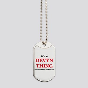 It's a Devyn thing, you wouldn't Dog Tags