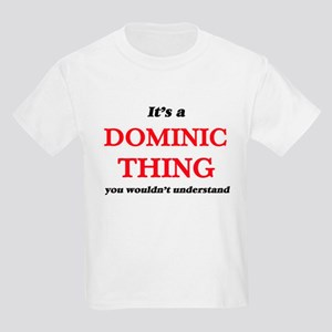 It's a Dominic thing, you wouldn't T-Shirt