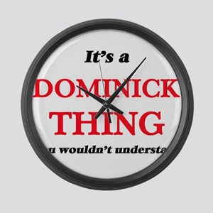 It's a Dominick thing, you wo Large Wall Clock