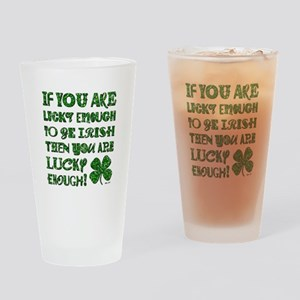 IF YOU'RE LUCKY... Drinking Glass