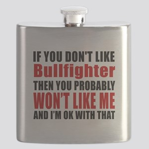 If You Do Not Like Bullfighter Flask