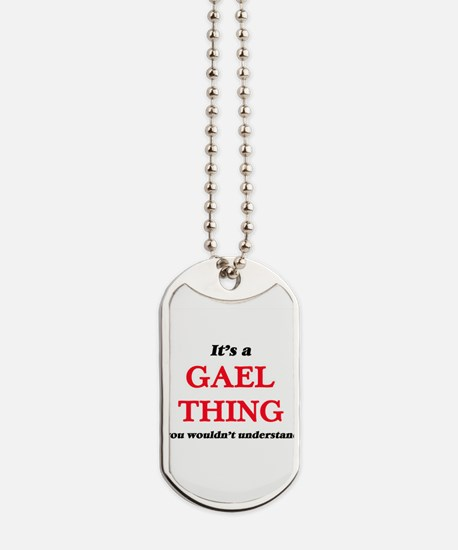 It's a Gael thing, you wouldn't u Dog Tags