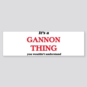 It's a Gannon thing, you wouldn Bumper Sticker