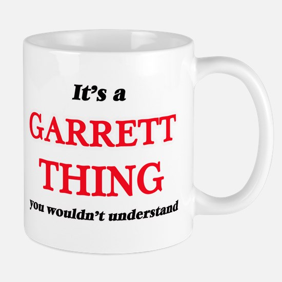 It's a Garrett thing, you wouldn't un Mugs