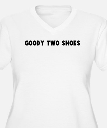 Goody two shoes T-Shirt