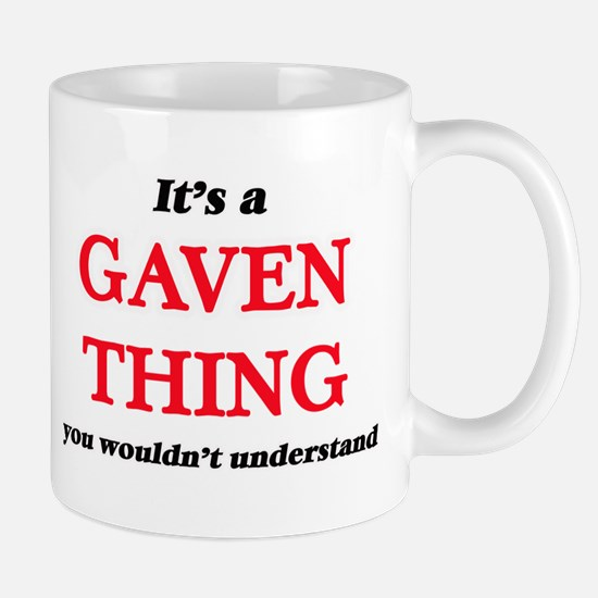 It's a Gaven thing, you wouldn't unde Mugs