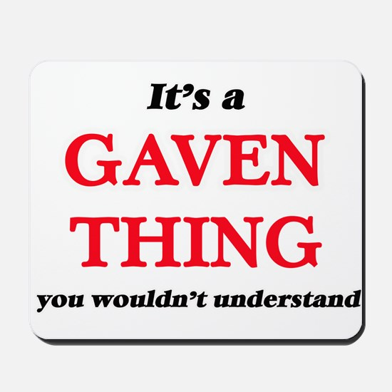 It's a Gaven thing, you wouldn't Mousepad