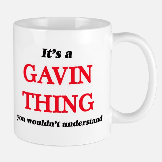 It's a Gavin thing, you wouldn't unde Mugs