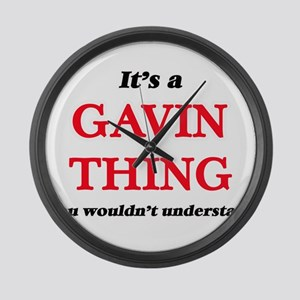 It's a Gavin thing, you would Large Wall Clock