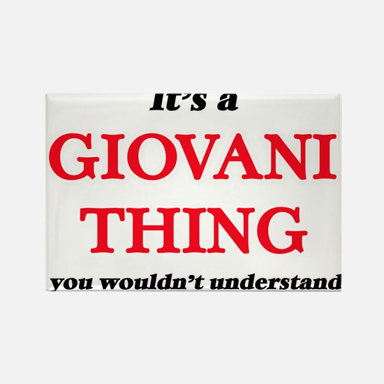 It's a Giovani thing, you wouldn't Magnets