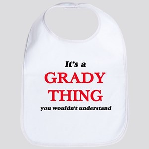 It's a Grady thing, you wouldn't Baby Bib