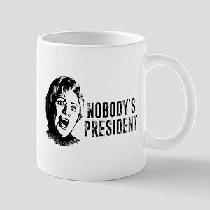 Nobody's President Mug
