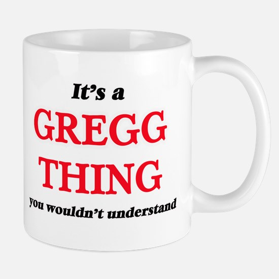 It's a Gregg thing, you wouldn't unde Mugs