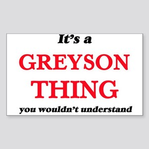 It's a Greyson thing, you wouldn't Sticker