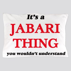 It's a Jabari thing, you wouldn&#3 Pillow Case