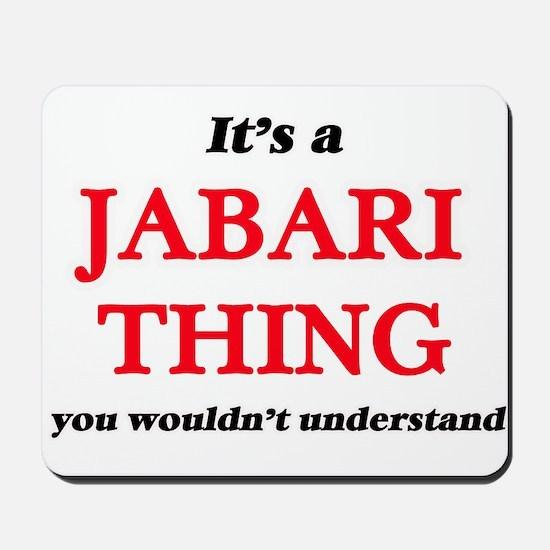 It's a Jabari thing, you wouldn' Mousepad