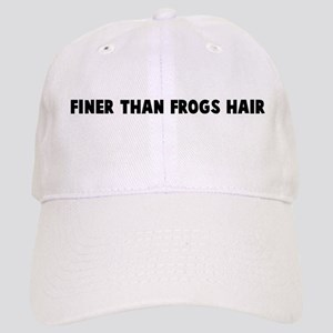 Finer than frogs hair Cap