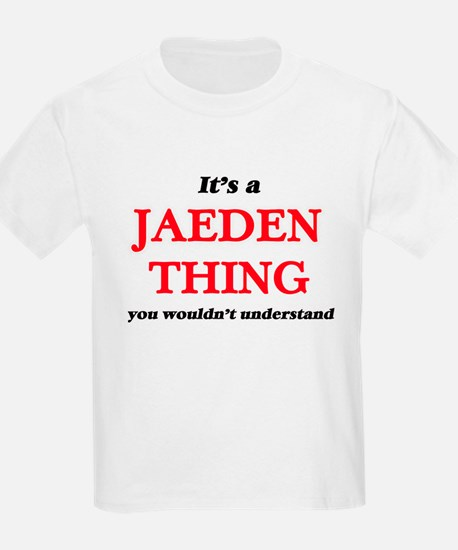 It's a Jaeden thing, you wouldn't T-Shirt