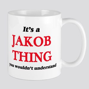 It's a Jakob thing, you wouldn't unde Mugs