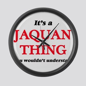 It's a Jaquan thing, you woul Large Wall Clock