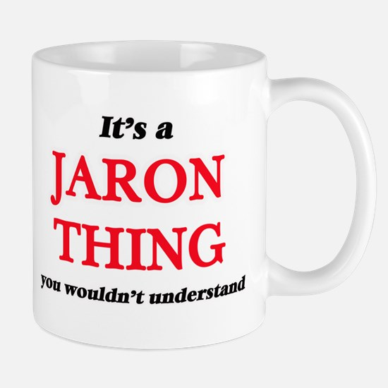 It's a Jaron thing, you wouldn't unde Mugs