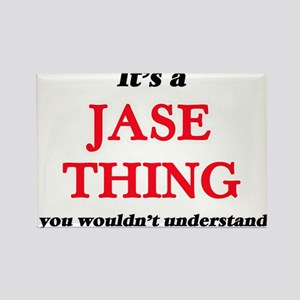 It's a Jase thing, you wouldn't un Magnets