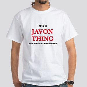 It's a Javon thing, you wouldn't u T-Shirt