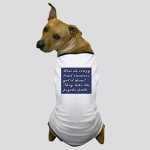Trail Running Humor - Psycho-Path Dog T-Shirt